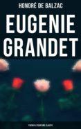 Descarga gratuita de libros electrónicos mobi para kindle EUGENIE GRANDET (FRENCH LITERATURE CLASSIC) (Spanish Edition) 4057664560766