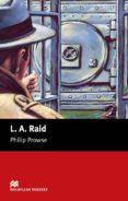 MACMILLAN READERS BEGUINNER: L.A. RAID - 9781405072366 - PHILIP PROWSE
