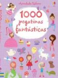 1000 PEGATINAS FANTASTICAS - 9781409588566 - VV.AA.