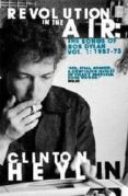 REVOLUTION IN THE AIR (VOL. 1): THE SONGS OF BOB DYLAN - 9781849012966 - CLINTON HEYLIN