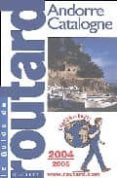 ANDORRE, CATALOGNE (GUIDE DU ROUTARD 2004-2005) - 9782012440166 - VV.AA