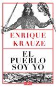 el pueblo soy yo (ebook)-enrique krauze-9786073153966
