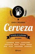 CERVEZA: LA BEBIDA DE LA FELICIDAD - 9788408124566 - LUIS G. BALCELLS
