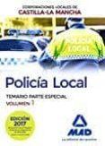 POLICÍA LOCAL DE CASTILLA-LA MANCHA. TEMARIO. PARTE ESPECIAL. VOLUMEN 1 - 9788414203866 - VV.AA.
