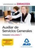 AUXILIAR DE SERVICIOS GENERALES DE LA UNIVERSIDAD DE ZARAGOZA. TEMARIO VOLUMEN 1 - 9788414209066 - VV.AA.