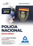 POLICIA NACIONAL ESCALA BASICA: TEST (VOL. 1): CIENCIAS JURIDICAS - 9788414214466 - VV.AA.