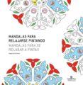 MANDALAS PARA RELAJARSE PINTANDO - 9788415227366 - VV.AA.