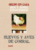 HECHO EN CASA. HUEVOS Y AVES DE CORRAL - 9788415317166 - DICK STRAWBRIDGE