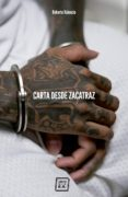 CARTA DESDE ZACATRAZ - 9788416001866 - ROBERTO VALENCIA