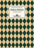 PLURAL ESENCIAL: ANTOLOGIA - 9788416246366 - FERNANDO PESSOA