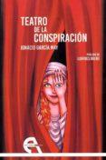 teatro de la conspiracion-ignacio garcia may-9788416923366