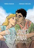 NO TE CANSES DE CAMINAR - 9788417294366 - TERESA RADICE