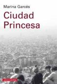ciudad princesa (ebook)-marina garces-9788417355166