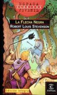LA FLECHA NEGRA - 9788423970766 - ROBERT LOUIS STEVENSON