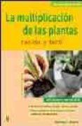 LA MULTIPLICACION DE LAS PLANTAS: RAPIDO Y FACIL - 9788425515866 - HANS PETER MAIER