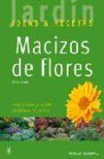 MACIZOS DE FLORES (JARDIN: IDEAS Y RECETAS) - 9788425516566 - ULRIKE LEYHE