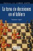 LA TOMA DE DECISIONES EN EL TABLERO - 9788425517266 - VIACHESLAV EINGORN