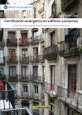 CERTIFICACION ENERGETICA EN EDIFICIOS EXISTENTES - 9788426720566 - SERGI PEREZ COBOS
