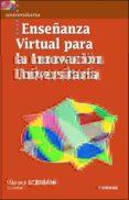 ENSEÑANZA VIRTUAL PARA LA INNOVACION UNIVERSITARIA - 9788427714366 - VV.AA.