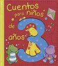 CUENTOS PARA NIÑOS DE 3 AÑOS - 9788428543866 - VV.AA.