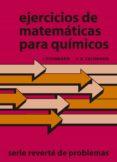EJERCICIOS DE MATEMATICAS PARA QUIMICOS - 9788429150766 - J. FUHRMANN