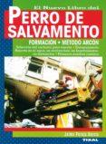 EL NUEVO LIBRO DEL PERRO DE SALVAMENTO: FORMACION METODO ARCON - 9788430594566 - JAIME PAREJO GARCIA