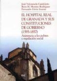 EL HOSPITAL REAL DE GRANADA Y SUS CONSTITUCIONES DE GOBIERNO (159 3-1857) - 9788433848666 - VV.AA.