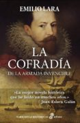 LA COFRADÍA DE LA ARMADA INVENCIBLE - 9788435063166 - EMILIO LARA