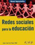 REDES SOCIALES PARA LA EDUCACION (MANUAL IMPRESCINDIBLE) - 9788441527966 - JUAN JOSE HARO OLLE