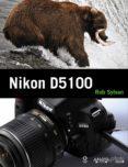 NIKON D5100 - 9788441531666 - ROB SYLVAN