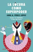 la locura como superpoder (ebook)-jara aithany perez lopez-9788448025366