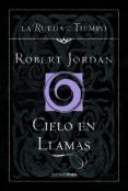 CIELO EN LLAMAS (SAGA LA RUEDA DEL TIEMPO 10) - 9788448034566 - ROBERT JORDAN