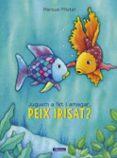 jugem a fet i amagar, peix irisat? (el peix irisat)-marcus pfister-9788448848866