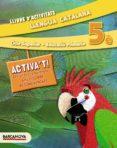 LLENGUA CATALANA 5È CS. LLIBRE D ´ ACTIVITATS (ED. 2014). - 9788448933166 - VV.AA.