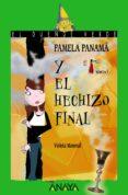 PAMELA PANAMA Y EL HECHIZO FINAL - 9788466784566 - VIOLETA MONREAL DIAZ