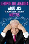 ABUELOS AL BORDE DE UN ATAQUE DE NIETOS - 9788467050066 - LEOPOLDO ABADIA