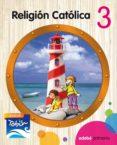 RELIGIÓN CATÓLICA 3 (JADESH TOBIH) - 9788468314266 - VV.AA.