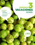 VACACIONES 3. EDUCACION PRIMARIA ED 2016 - 9788469813966 - VV.AA.