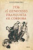 1936: GENOCIDIO FRANQUISTA EN CORDOBA - 9788474236866 - FRANCISCO MORENO GOMEZ