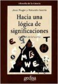 HACIA UNA LOGICA DE SIGNIFICACIONES - 9788474326666 - JEAN PIAGET