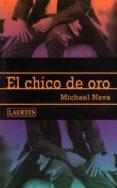EL CHICO DE ORO - 9788475843766 - MICHAEL NAVA