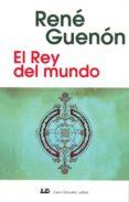 el rey del mundo-rene guenon-9788476271766