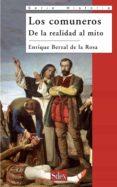 LOS COMUNEROS: DE LA REALIDAD AL MITO - 9788477372066 - ENRIQUE BERZAL DE LA ROSA