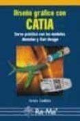 DISEÑO GRAFICO CON CATIA: CURSO PRACTICO CON LOS MODULOS SKETCHER Y PART DESIGN - 9788478976966 - J. LAMBAS