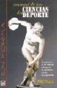 MANUAL DE LAS CIENCIAS DEL DEPORTE: GUIA PRACTICA DE LAS CIENCIAS DEL DEPORTE DE APLICACION A TODOS LOS DEPORTISTAS - 9788479022266 - WILF PAISH