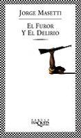 EL FUROR Y EL DELIRIO - 9788483109366 - JORGE MASETTI
