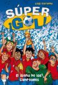 SUPER ¡GOL! 1 :EL SUEÑO DE LOS CAMPEONES - 9788484417866 - VV.AA.