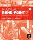 NOUVEAU ROND - POINT 2 (B1) CAHIER D ACTIVITES + CD AUDIO - 9788484436966 - VV.AA.