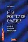 GUIA PRACTICA DE LA ORATORIA: HABLAR, EXPONER, CONVENCER - 9788488893666 - JURG STUDER