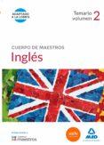 CUERPO DE MAESTROS INGLÉS. TEMARIO VOLUMEN 2 - 9788490931066 - VV.AA.